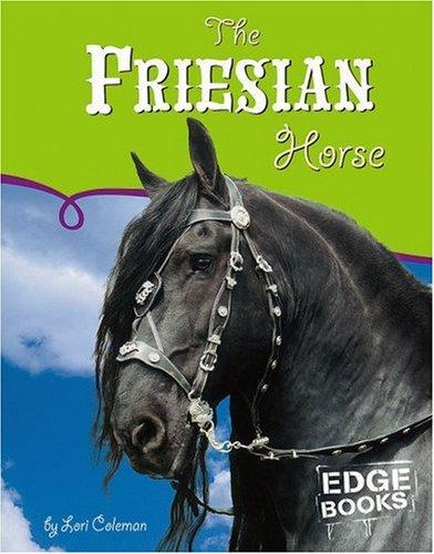 The Friesian Horse (Horses)