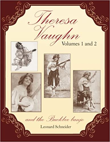 Theresa Vaughn and the Buckbee Banjo: (Combines two earlier books:
