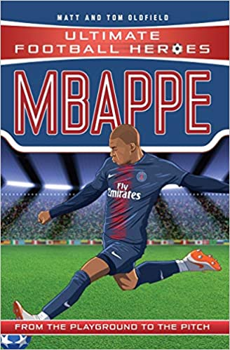 9862d0a734f Mbappe (Ultimate Football Heroes) - Collect Them All! Paperback – 27 Dec  2018