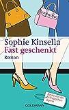 Fast geschenkt: Ein Shopaholic-Roman 2 (Schnäppchenjägerin Rebecca Bloomwood, Band 2)