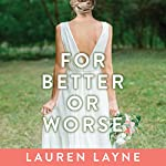 For Better or for Worse: Wedding Belles, Book 2   Lauren Layne
