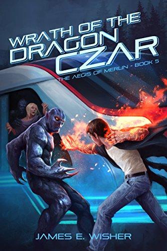 Wrath of the Dragon Czar: Aegis of Merlin Book 5 cover