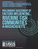 Preliminary Assessment of Factors Influencing Riverine Fish Communities in Massachusetts, U. S. Department U.S. Department of the Interior, 149752685X