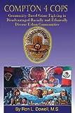 Compton 4 Cops, Ron L. Dowell, 1432747738