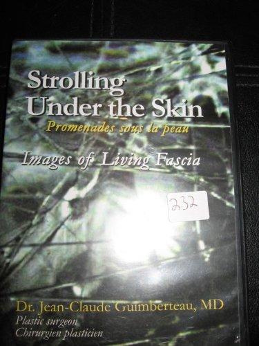 Strolling Under The Skin