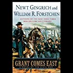 Grant Comes East | Newt Gingrich,William R. Forstchen