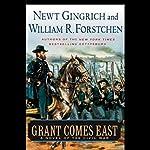 Grant Comes East  | Newt Gingrich,William R. Forstchen