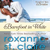 Barefoot in White: The Barefoot Bay Brides, Book 1 | Roxanne St. Claire