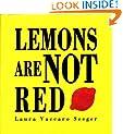 Lemons Are Not Red (Ala Notable Book(Awards)) (Neal Porter Books)