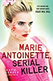 """""""Marie Antoinette, Serial Killer"""" av Katie Alender"""