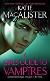 A Girl's Guide to Vampires (Dark Ones Series)