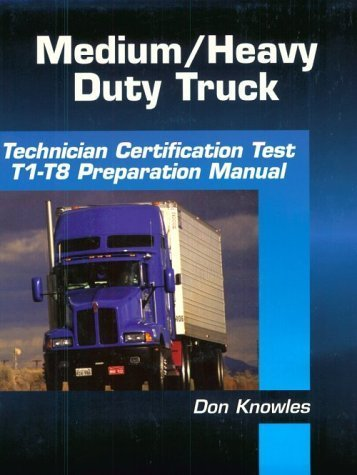 Medium-Heavy Duty Truck Technician Certification Test Preparation Manual (ASE Test Prep for Medium/Heavy Duty Truck: Technician Certification) by Don Knowles (2000-03-28)