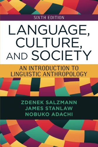 Language, Culture, and Society: An Introduction to Linguistic Anthropology by Salzmann Zdenek