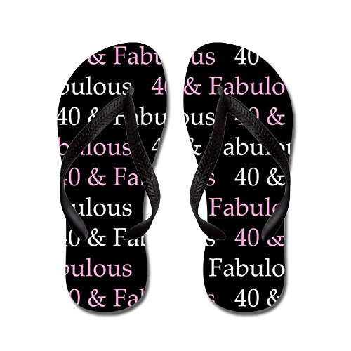 CafePress 40 & Fabulous Birthday - Flip Flops, Funny Thong Sandals, Beach Sandals Black