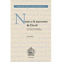 Natan Et La Succession de David: Une Etude Synchronique de 2 Samuel 7 Et 12 Et 1 Rois 1