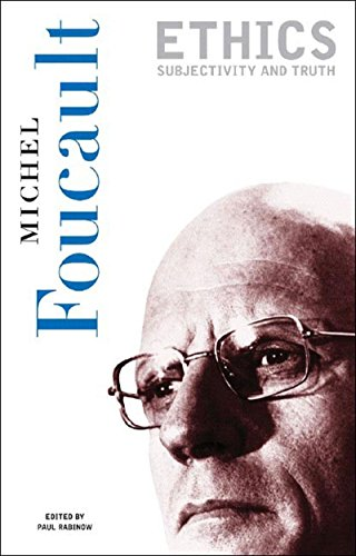 Ethics: Subjectivity and Truth (Essential Works of Foucault, 1954-1984, Vol. 1)