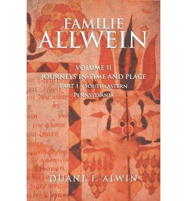 Familie Allwein: Volume 2: Journeys in Time & Place - Part 1 [ Familie Allwein: Volume 2: Journeys in Time & Place - Part 1 by Alwin, Duane F ( Author ) Paperback Nov- 2013 ] Paperback Nov- 11- 2013 Text fb2 ebook