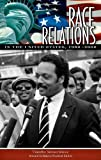 Race Relations in the United States, 1980-2000, Timothy Messer-Kruse, 031334311X