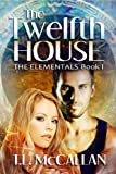 The Twelfth House (The Elementals Book 1)