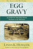 Egg Gravy: Authentic Recipes from the Butter in the Well Series (Volume 3)