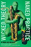 Wicked Theory, Naked Practice, Fred Wei-Han Ho, 0816656843