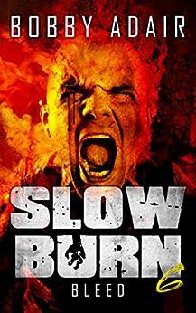 Slow Burn: Bleed, Book 6 by [Adair, Bobby]