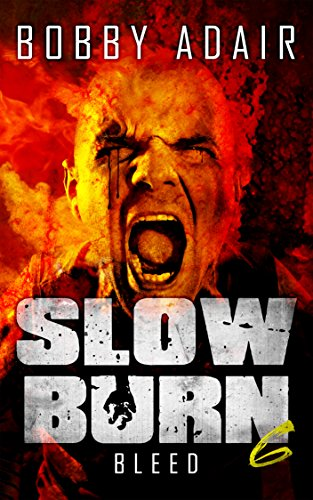 Amazon Top 100 Bestseller! Fans of The Walking Dead will love today's Kindle Daily Deal:  Slow Burn: Bleed, Book 6 by Bobby Adair – on sale for 99 cents!