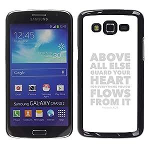 Paccase / SLIM PC / Aliminium Casa Carcasa Funda Case Cover para - BIBLE Proverbs 4:23 Above All Else Guard Your Heart B&W - Samsung Galaxy Grand 2 SM-G7102 SM-G7105