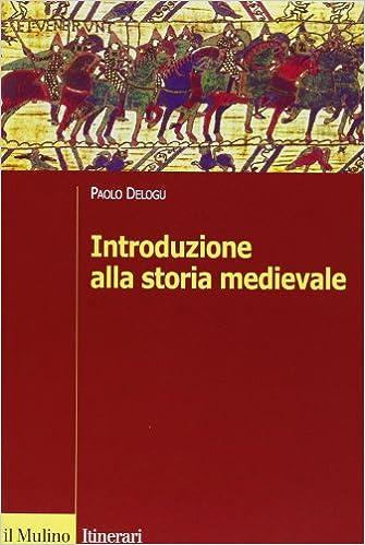 Delogu Introduzione Alla Storia Medievale Pdf 11