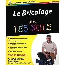 Le Bricolage Pour les Nuls (French Edition)