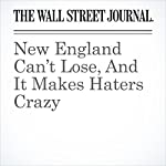 New England Can't Lose, And It Makes Haters Crazy | Jason Gay