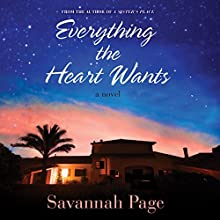 Everything the Heart Wants: A Novel Audiobook by Savannah Page Narrated by Julie McKay