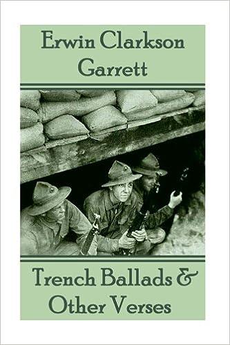 Erwin Clarkson - Trench Ballads & Other Verses: Erwin Clarkson