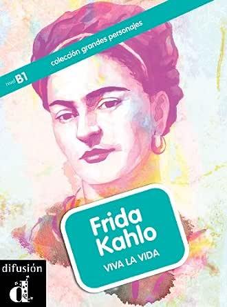 Frida Kahlo. Viva la vida (Colección Grandes Personajes) eBook ...