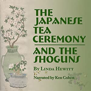 The Japanese Tea Ceremony and the Shoguns Audiobook
