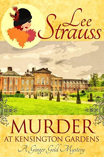 Murder at Kensington Gardens: A Ginger Gold Mystery (Ginger Gold Mysteries)