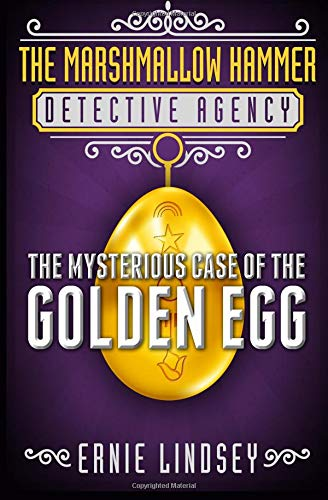 Download The Marshmallow Hammer Detective Agency: The Mysterious Case of the Golden Egg pdf epub
