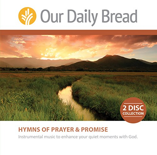 Our Daily Bread: Hymns of Prayer and Promise ()