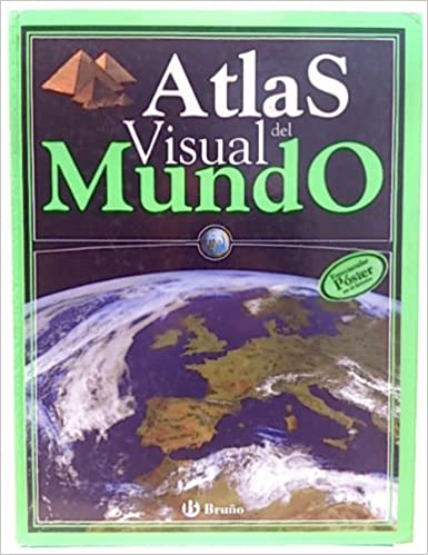 Atlas Visual del Mundo / Children's Illustrated Reference Atlas: 4 (Atlas Visual / Visual Atlas)
