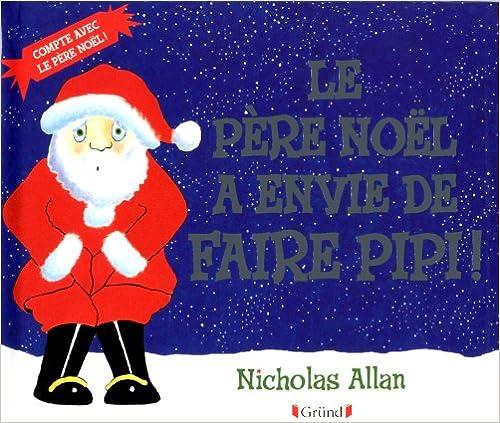 Téléchargez les ebooks amazon PERE NOEL ENVIE DE FAIRE PIPI en français DJVU 2324003341