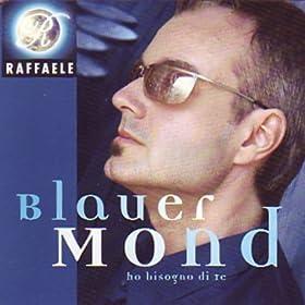Amazon.com: Blauer Mond (Extended Version): Raffaele: MP3