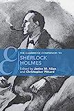 The Cambridge Companion to Sherlock Holmes (Cambridge Companions to Literature)