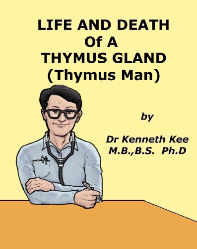 Thymus Gland Immunity - Life And Death of A Thymus Gland (Thymus Man) (A Simple Guide to Medical Conditions)