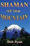 Shaman of the Mountain, Bob Ryan, 143891458X