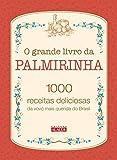 capa de O Grande Livro da Palmirinha. 1000 Receitas Deliciosas da Vovó Mais Querida do Brasil