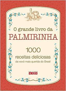 O Grande Livro da Palmirinha - Livro de Receitas na Amazon