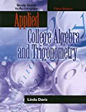 Study Guide to Accompany Applied College Algebra and Trigonometry, Linda Davis, 0130938971