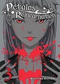 Pétales de réincarnation, tome 3 par Mikihisa Konishi