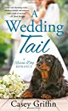 A Wedding Tail <br>(A Rescue Dog Romance)	 by  Casey Griffin in stock, buy online here