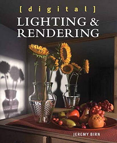 Digital Lighting and Rendering (3rd Edition) (Voices That Matter) (The Art And Science Of Digital Compositing)